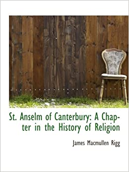 st anselm of canterburys definition of god Philosophy: by individual philosopher  st anselm of canterbury  therefore,  god's existence is implied by the very concept of god, and to say that god does.