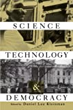 Science, Technology, and Democracy (Suny Series, Science, Technology, & Society)