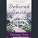 Charming Grace: A Novel Audiobook by Deborah Smith Narrated by William Dufris, Moira Driscoll