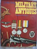 img - for Collecting military antiques book / textbook / text book