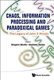 Chaos, Information Processing and Paradoxical Games: The Legacy of John S. Nicolis