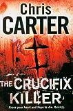 The Crucifix Killer Chris Carter