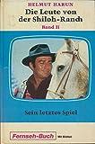 Die Leute von der Shiloh-Ranch - Sein letztes Spiel