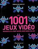 echange, troc Tony Mott - Les 1001 jeux vidéos : Auxquels il faut avoir joué dans sa vie
