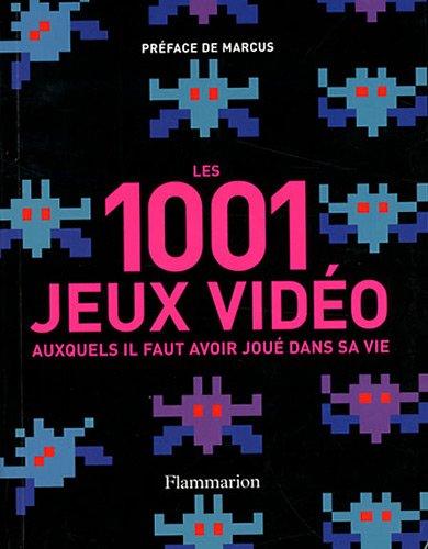 Les 1001 jeux vidéo auxquels il faut avoir joué dans sa vie