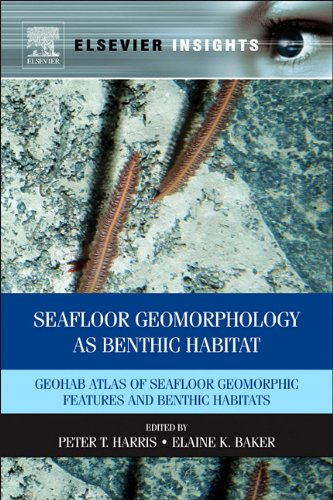 Seafloor Geomorphology as Benthic Habitat: GeoHAB Atlas of Seafloor Geomorphic Features and Benthic Habitats