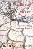 Cadences of Home: Preaching Among Exiles (0664257496) by Walter Brueggemann