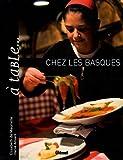 echange, troc Elisabeth de Meurville, Hervé Amiard - A table... chez les basques : Ou l'art de se régaler entre mer et montagne