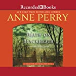 Death on Blackheath: A Charlotte and Thomas Pitt Novel, Book 29 (       UNABRIDGED) by Anne Perry Narrated by Davina Porter