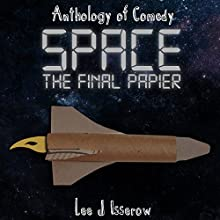 Space: The Final Papier Audiobook by Lee J Isserow Narrated by Lee Isserow