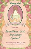 img - for Something lost, something gained (Sophie, a Kirtland girl) book / textbook / text book