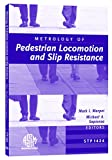 img - for Metrology of Pedestrian Locomotion and Slip Resistance (ASTM Special Technical Publication, 1424) book / textbook / text book