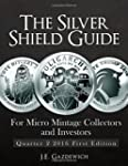 The Silver Shield Guide: For Micro Mi...