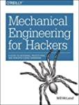 Mechanical Engineering for Hackers: A...