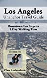 Search : Los Angeles Unanchor Travel Guide - Downtown LA 1 Day Walking Tour