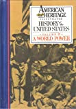 American Heritage Illustrated History of the United States Vol. 12: A World Power (American Heritage
