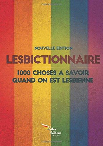 Le Lesbictionnaire COLLECTOR : 1000 choses à savoir quand on est lesbienne (Edition 2015)