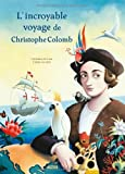Lincroyable voyage de Christophe Colomb