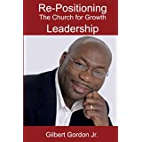 Re-Positioning the Church for Growth Leadership