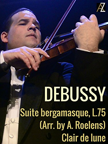 Debussy: Suite bergamasque, L.75 (Arr. by A. Roelens)