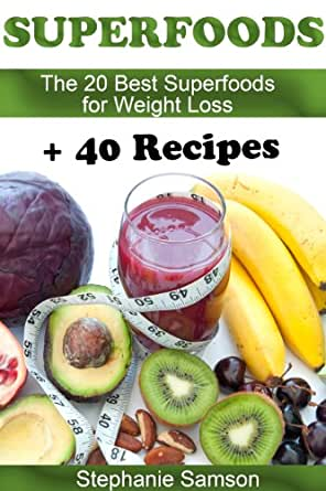 Superfoods: The 20 Best Superfoods for Weight Loss + 40 ...