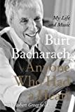 Burt Bacharach with Robert Greenfield Anyone Who Had a Heart: My Life and Music