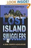 Lost Island Smugglers: A Sam Cooper Adventure, Episode 1 (Sam Cooper Adventures) (Volume 1)