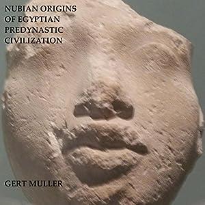 Nubian Origins of Egyptian Predynastic Civilization Audiobook
