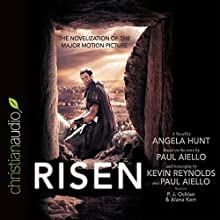 Risen: The Novelization of the Major Motion Picture Audiobook by Angela Hunt Narrated by P.J. Ochlan, Alana Kerr Collins