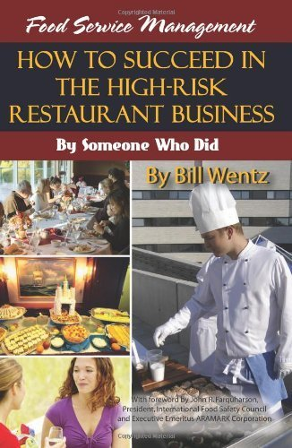 Food Service Management: How to Succeed in the High-Risk Restaurant Business: By Someone Who Did by Bill Wentz (2008-02-28) (Risk Management In Restaurants compare prices)
