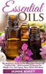 Essential Oils: The Beginner's Guide...