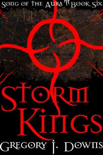 Storm Kings (Song of the Aura, Book Six)