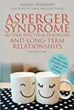 img - for Asperger Syndrome (Autism Spectrum Disorder) and Long-Term Relationships: Fully Revised and Updated with DSM-5  Criteria Second Edition book / textbook / text book