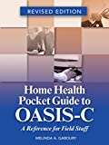 Home Health Pocket Guide to OASIS-C: A Reference for Field Staff