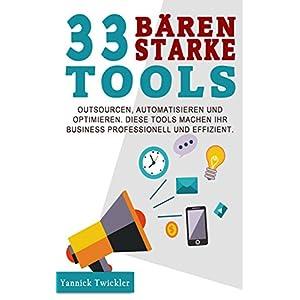 33 bärenstarke Tools: Outsourcen, automatisieren und optimieren. Diese Tools machen Ihr B
