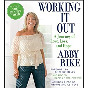 Working It Out: A Journey of Love, Loss, and Hope | [Abby Rike, Shay Sorrells (foreward)]