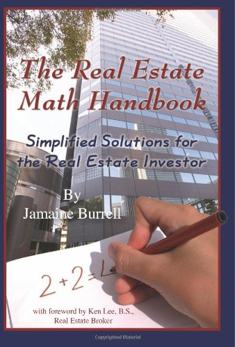 The Real Estate Math Handbook Simplified Solutions for the Real Estate Investor091062710X
