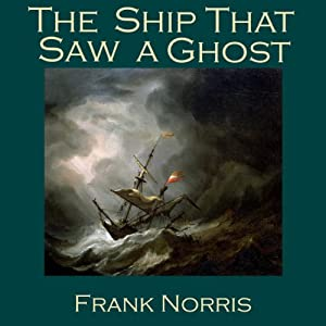 The Ship That Saw a Ghost | [Frank Norris]