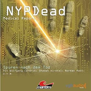 Spuren nach dem Tod (NYPDead - Medical Report 3) Hörspiel