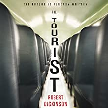 The Tourist Audiobook by Robert Dickinson Narrated by Peter Kenny