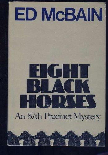 Eight Black Horses (An 87th Precinct Mystery), Ed McBain