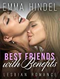 ROMANCE: Lesbian Romance: Best Friends with Benefits (BBW Contemporary Romance Short Stories) (Fun, Provocative Lesbian Mature Young Adult Love and Romance Books)