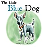 The Little Blue Dog: The story of a shelter dog waiting to be rescued. (Volume 1)