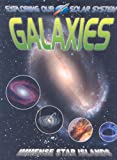 Galaxies: Immense Star Islands (Exploring Our Solar System)