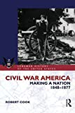 Civil War America: Making a Nation, 1848-1877