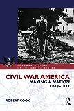 Civil War America: Making a Nation, 1848-1877 (058238107X) by Cook, Robert