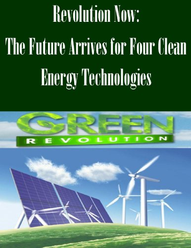 Revolution Now: The Future Arrives For Four Clean Energy Technologies