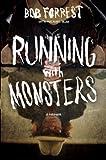 Running with Monsters: A Memoir
