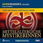 Mittelalterliche Mystikerinnen. Leben und Wirken frommer Frauen | Rolf Beyer