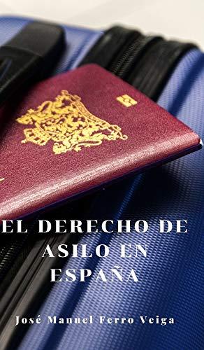 El derecho de asilo en España  [Veiga, Jose Manuel Ferro] (Tapa Dura)